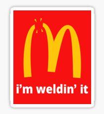 I'M WELDING IT - Funny Welder Shirts Sticker