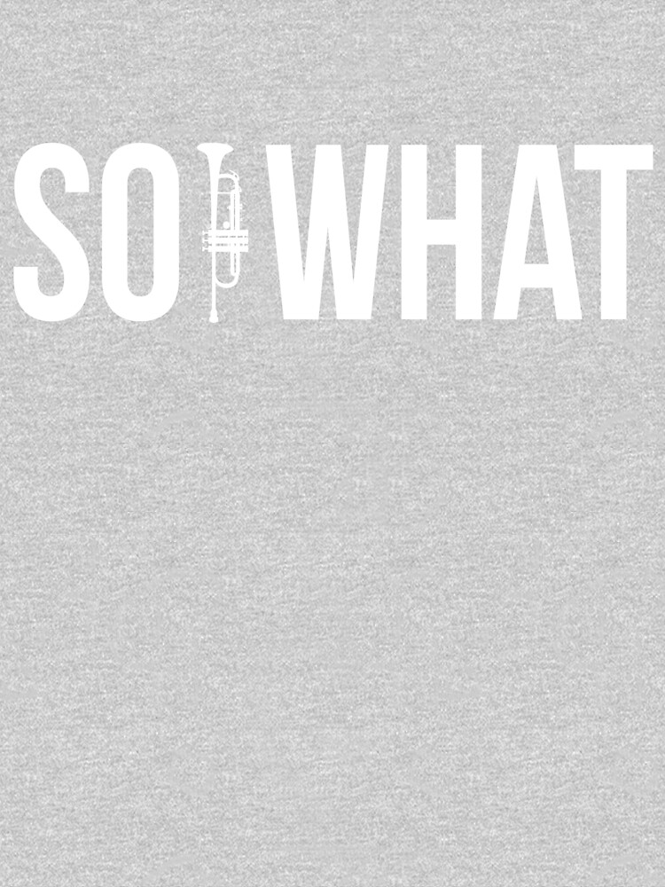 SO WHAT - Shirts For MIles Davis Fans by SQWEAR