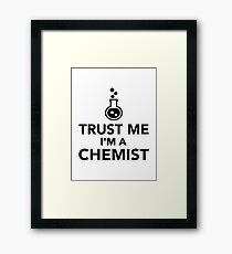 Trust me I'm a Chemist Framed Print