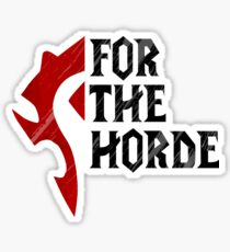 For The Horde! Sticker