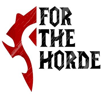 For The Horde! by ZXMAST3R