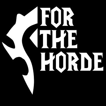 For The Horde! (white) by ZXMAST3R