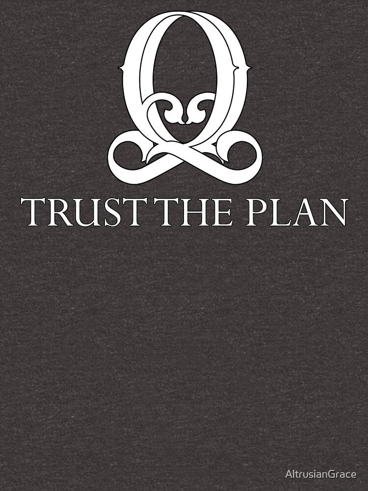 Q - Trust The Plan - Qanon #qanon by AltrusianGrace