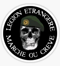 LEGION ETRANGERE - MARCHE OU CREVE Sticker