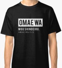Omae wa mou shindeiru - Anime Tshirt for Otaku (Hokuto no ken) Classic T-Shirt