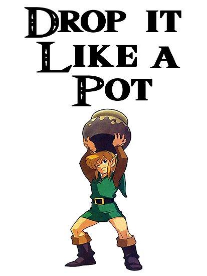 Drop it like a pot! Zelda Shirt by AnimeLord