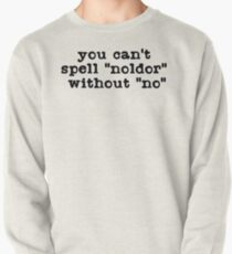 Oh No, the Noldor (Black Text) Pullover