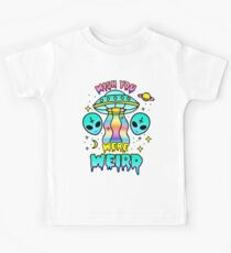 Wish You Were Weird Kids T-Shirt
