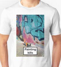 Painting kills T-Shirt