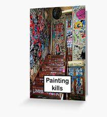 Painting kills Greeting Card