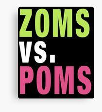 ZOMS vs. POMS Canvas Print