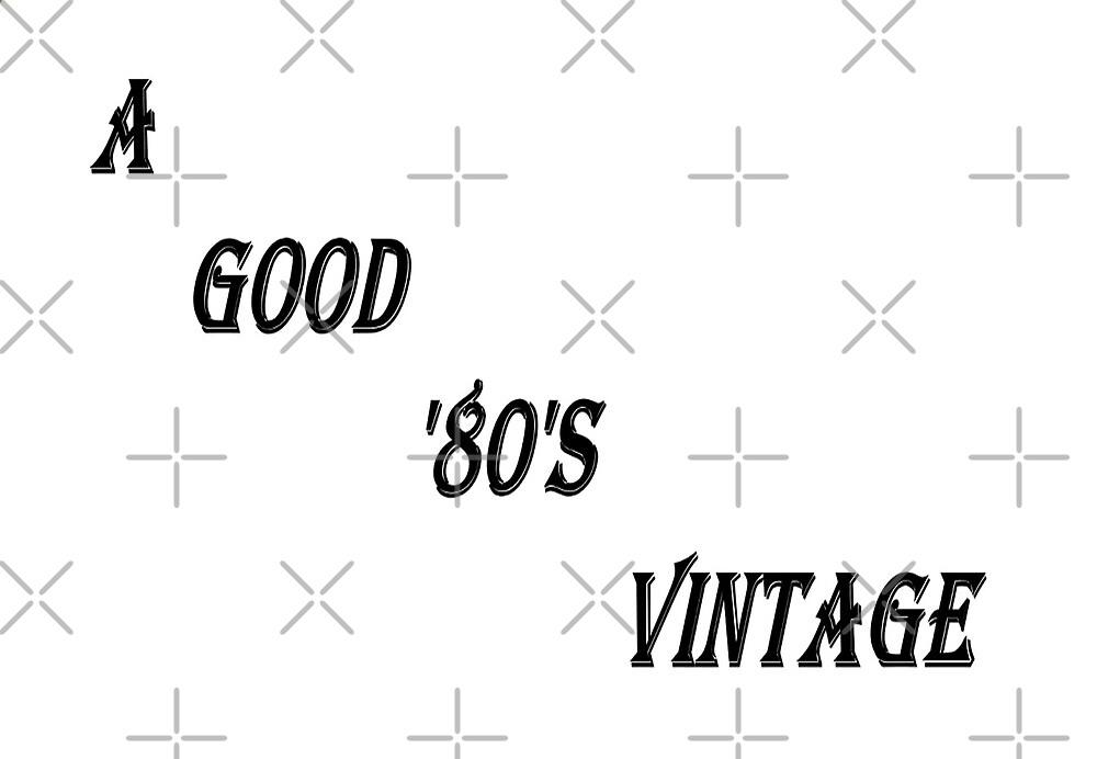 A Good '80's Vintage (Black Writing) by C J Lewis