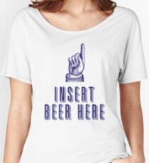 Insert Beer Here Women's Relaxed Fit T-Shirt