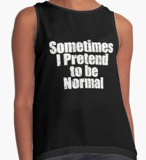 Statement Funny Slogan Design - Sometimes I Pretend To Be Normal  Contrast Tank