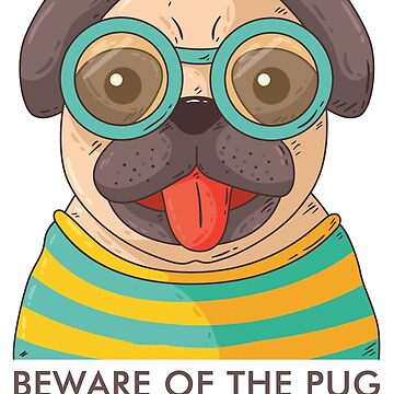 Beware of the Pug: Dog Lovers' Cuddle Tshirt & Gifts by ChillDesign