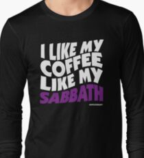 I like my Coffee like my Sabbath Long Sleeve T-Shirt