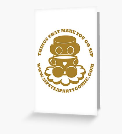 STPC: Things That Make You Go Sip (Gold O'BOT) 1.0 Greeting Card