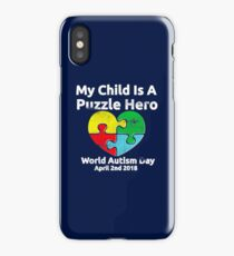 My Child Is A Puzzle Hero: World Autism Day Shirt iPhone Case/Skin