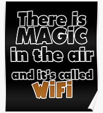 MAGIC WIFI- FUNNY QUOTES Poster