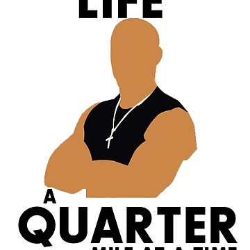 Living Life a quarter mile at a time by HeardUWereDead