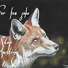 For fox sake stop hunting by cathyscreations