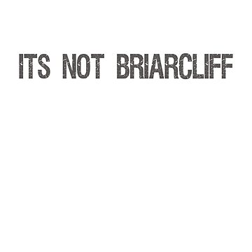 Its not Briarcliff by MissKellyEwing