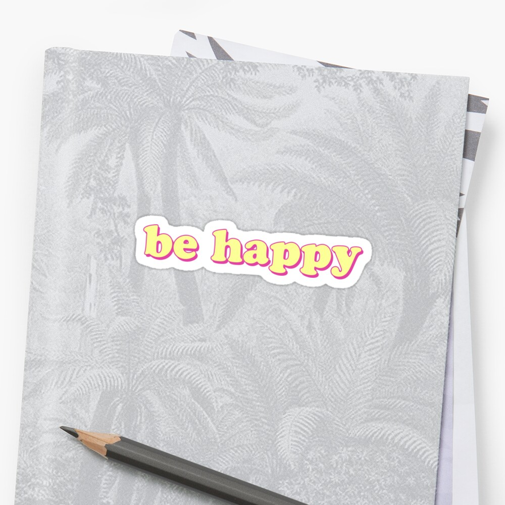 be happy by lolosenese