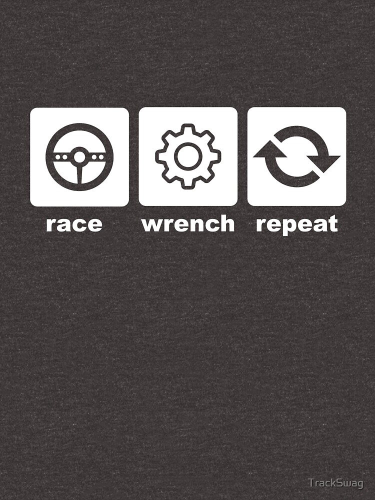 Race-Wrench-Repeat White by TrackSwag