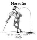 MERCUTIO by Matt Gourley