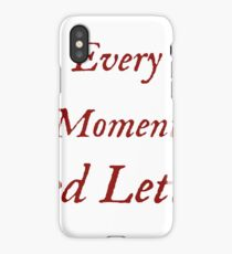 Every Moment, Red Letter iPhone Case/Skin