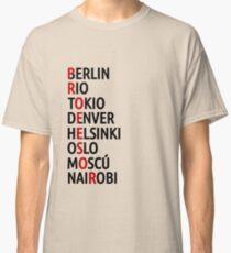 La Casa de Papel Names of Cities Classic T-Shirt