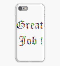 Great Job ! iPhone Case/Skin