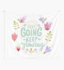 Keep Going Keep Growing Wandbehang