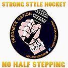 Predneck Nation No Half Stepping T-Shirt by prednecknation