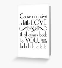 Bugsy Malone. 'Cause you give a little love...'  Greeting Card