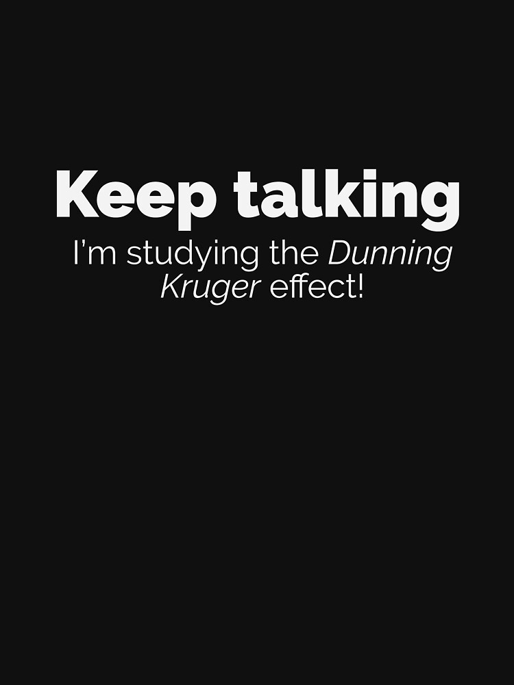 Sprich weiter ...   Dunning-Kruger-Effekt von giovybus