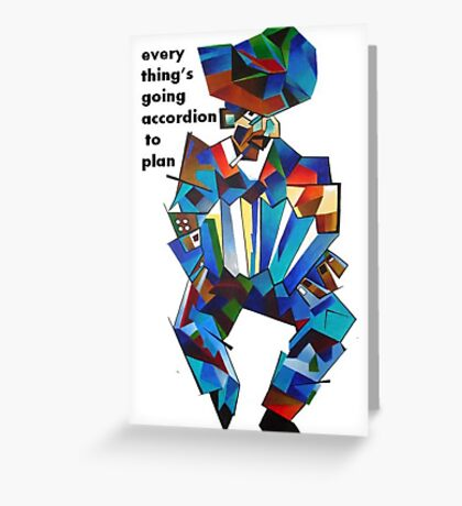 Everything's Going Accordion To Plan Greeting Card