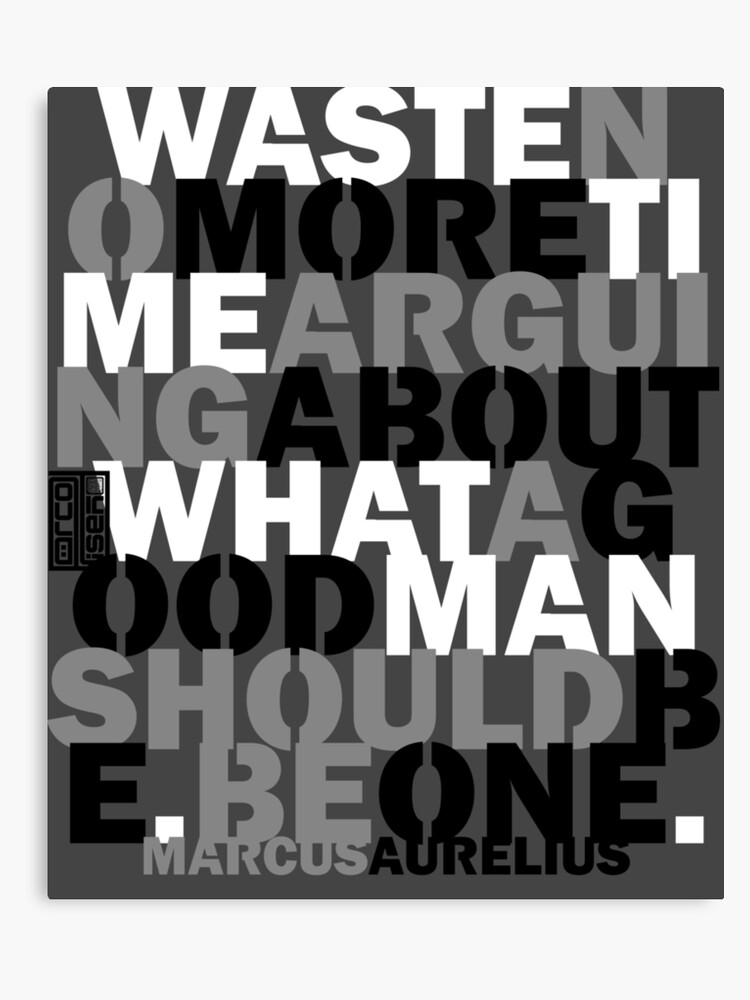 No Waste Time Be One Good Man Ideal Real Men Quotes Canvas Print By