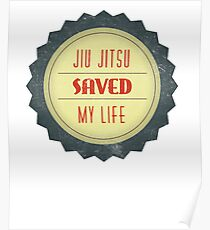 Jiu Jitsu Saved My Life BJJ  Poster