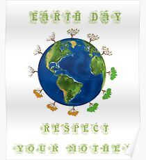 Earth Day - Respect Your Mother Poster