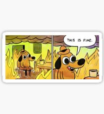 this is fine! Sticker