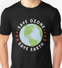 Save Ozone Save The Earth - Earth Day April 22 2018 Unisex T-Shirt