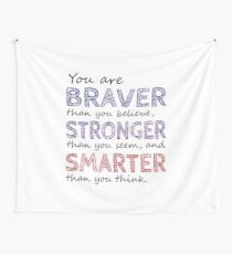 You are Braver Stronger Smarter Wall Tapestry