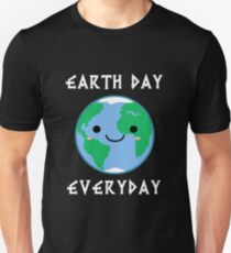 Earth Day Everyday Unisex T-Shirt