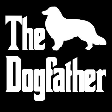 The Dogfather, Collie silhouette, funny dog gift, dog lover shirt, dog gift by HEJAshirts
