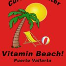 Cure For Winter - Vitamin Beach!, Puerto Vallarta by BWBConcepts