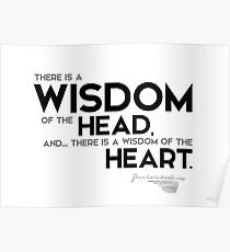 wisdom of the head, wisdom of the heart - charles dickens Poster