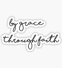 by grace through faith Sticker