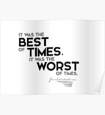 best of times, worst of times - charles dickens Poster