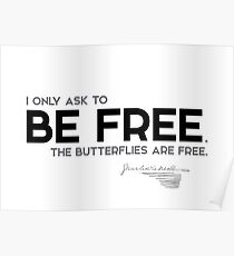I only ask to be free - charles dickens Poster